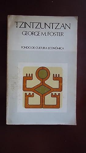 TZINTZUNTZAN. LOS CAMPESINOS MEXICANOS EN UN MUNDO EN CAMBIO: FOSTER, George M.