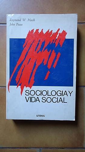 SOCIOLOGÍA Y VIDA SOCIAL: MACK, Raymond W. + PEASE, John