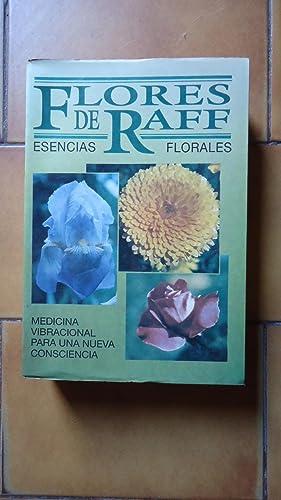 LAS FLORES DE RAFF. ESENCIAS FLORALES. MEDICINA: RAFF, Jorge Luis