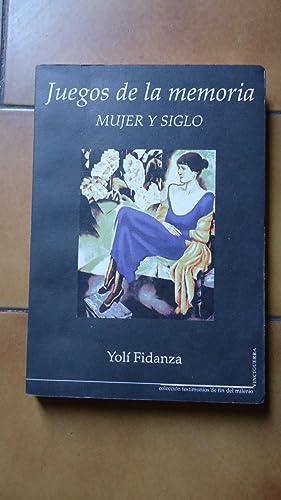 JUEGOS DE LA MEMORIA. MUJER Y SIGLO: FIDANZA, Yoli
