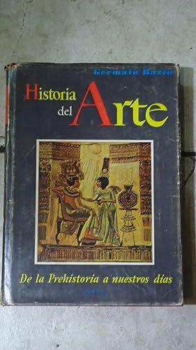 HISTORIA DEL ARTE. DE LA PREHISTORIA A NUESTROS DÍAS: BAZIN, Germain