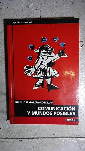 COMUNICACIÓN Y MUNDOS POSIBLES: GARCIA-NOBLEJAS, Juan José