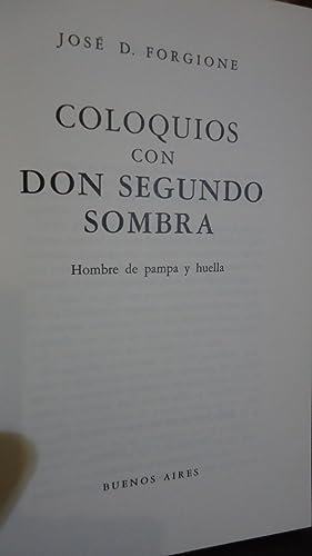 COLOQUIOS CON DON SEGUNDO SOMBRA. HOMBRE DE PAMPA Y HUELLA: FORGIONE, José D.