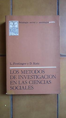LOS MÉTODOS DE INVESTIGACIÓN EN LAS CIENCIAS SOCIALES: FESTINGER, L. + KATZ, D. (...