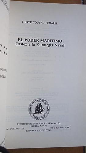 EL PODER MARÍTIMO. CASTEX Y LA ESTRATEGIA NAVAL: COUTAU-BÉGARIE, Hervé