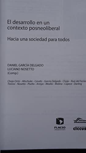 EL DESARROLLO EN UN CONTEXTO POSNEOLIBERAL. HACIA UNA SOCIEDAD PARA TODOS: GARCIA DELGADO, Daniel +...