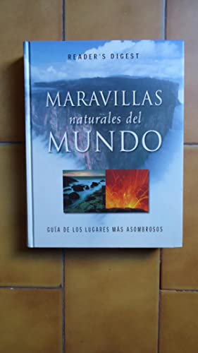 MARAVILLAS NATURALES DEL MUNDO. GUÍA DE LOS LUGARES MÁS ASOMBROSOS: READER'S DIGEST