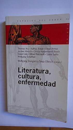 LITERATURA, CULTURA , ENFERMEDAD: BONGERS, Wolfgang + OLBRICH, Tanja (Compiladores)