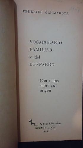 VOCABULARIO FAMILIAR Y DEL LUNFARDO CON NOTAS SOBRE SU ORIGEN: CAMMAROTA, Federico