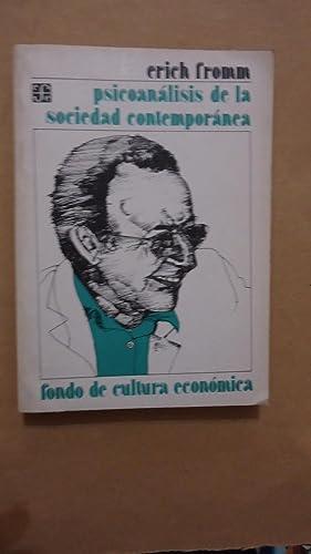 PSICOANÁLISIS DE LA SOCIEDAD CONTEMPORÁNEA: FROMM, Erich