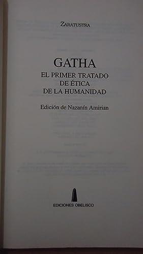 GATHA. EL PRIMER TRATADO DE ÉTICA DE LA HUMANIDAD: ZARATUSTRA
