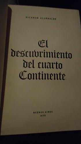 EL DESCUBRIMIENTO DEL CUARTO CONTINENTE: ALURRALDE, Nicanor