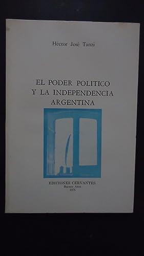 EL PODER POLÍTICO Y LA INDEPENDENCIA ARGENTINA: TANZI, Héctor José