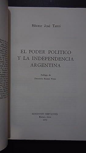 EL PODER POLÍTICO Y LA INDEPENDENCIA ARGENTINA: TANZI, H�ctor Jos�