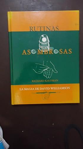 RUTINAS ASOMBROSAS. LA MAGIA DE DAVID WILLIAMSON: KAUFMAN, Richard (Texto e Ilustraciones)