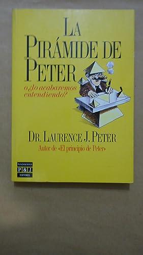 LA PIRÁMIDE DE PETER O ¿LO ACABAREMOS ENTENDIENDO): PETER, Lawrence J.