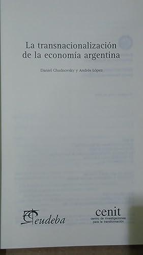 LAS TRANSNACIONALIZACIÓN DE LA ECONOMÍA ARGENTINA: CHUDNOVSKY, Daniel + LÓPEZ, Andrés