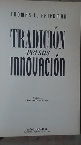 TRADICIÓN VERSUS INNOVACIÓN: FRIEDMANN, Thomás L.