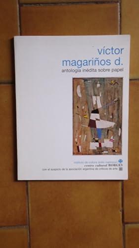 ANTOLOGÍA INÉDITA SOBRE PAPEL: MAGARIÑOS, Víctor