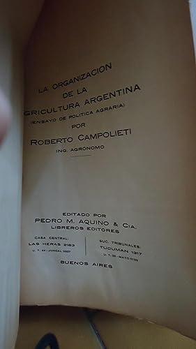 LA ORGANIZACIÓN DE LA AGRICULTURA ARGENTINA (ENSAYO DE POLÍTICA AGRARÍA): ...