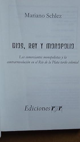 DIOS, REY Y MONOPOLIO. LOS COMERCIANTES NEOMONOPOLISTAS Y LA CONTRARREVOLUCIÓN EN EL R&...