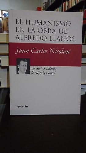 HUMANISMO EN LA OBRA DE ALFREDO LLANOS: NICOLAU, Juan Carlos.