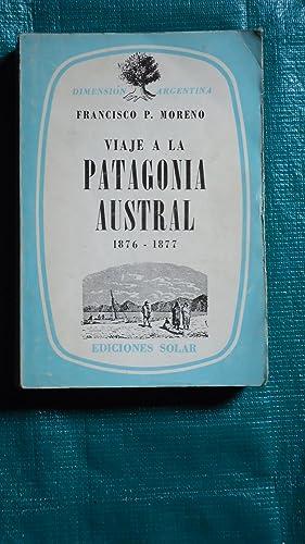 VIAJE A LA PATAGONIA AUSTRAL 1876-1877: MORENO, Francisco P.