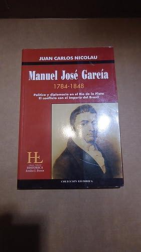 MANUEL JOSÉ GARCIA 1784-1848. POLÍTICA Y DIPLOMACIA: NICOLAU, Juan Carlos