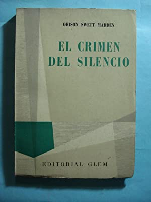 EL CRIMEN DEL SILENCIO: MARDEN, Orison Swett