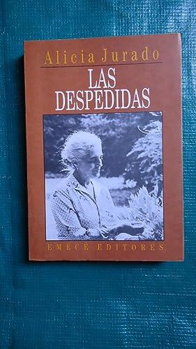 LAS DESPEDIDAS. MEMORIAS (1972-1992): JURADO, Alicia