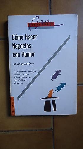CÓMO HACER NEGOCIOS CON HUMOR: KUSHNER, Malcoln