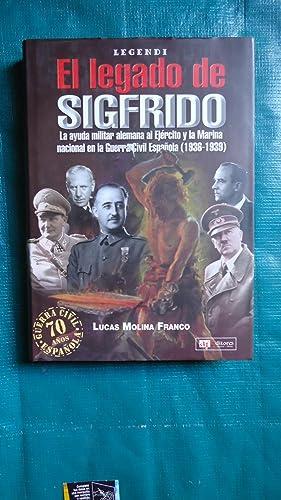 EL LEGADO DE SIGFRIDO. LA AYUDA MILITAR: MOLINA FRANCO, Lucas