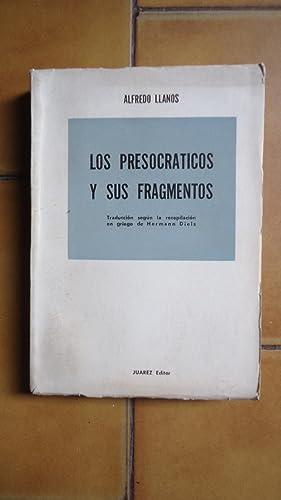 LOS PRESOCRÁTICOS Y SUS FRAGMENTOS. DESDE LOS: LLANOS, Alfredo
