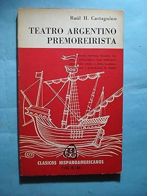 TEATRO ARGENTINO PREMOREIRISTA (1600-1884): CASTAGNINO, Raúl H.