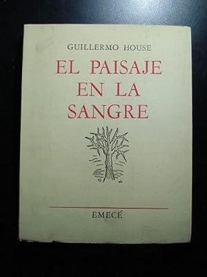 EL PAISAJE EN LA SANGRE (PIRINCHO EN LA ESTANCIA): HOUSE, Guillermo