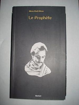 LE PROPHÉTE: GIBRAN, Khalil Gibran