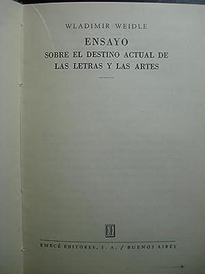 ENSAYO SOBRE EL DESTINO ACTUAL DE LAS LETRAS Y LAS ARTES: WEIDLE, Wladmir