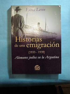 HISTORIAS DE UNA EMIGRACIÓN (1933-1939). ALEMANES JUDIOS EN LA ARGENTINA: LEVIN, Elena