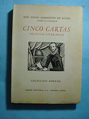CINCO CARTAS POLÍTICO LITERARIAS: SARMIENTO DE ACUÑA, Don Diego, Primer Conde de Gondomar