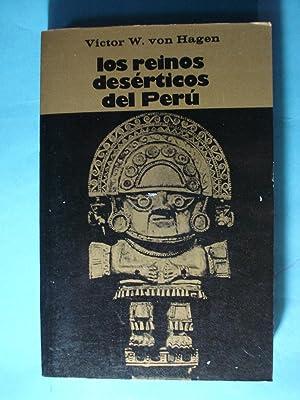 LOS REINOS DESÉRTICOS DEL PERÚ: VON HAGEN, Víctor W.
