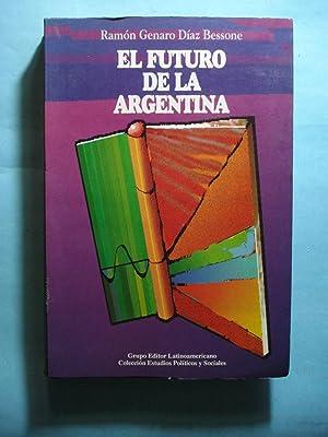 EL FUTURO DE LA ARGENTINA: D�AZ BESSONE, Ram�n Genaro