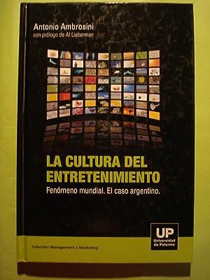 LA CULTURA DEL ENTRETENIMIENTO. FENÓMENO MUNDIAL. EL CASO ARGENTINO: AMBROSINI, Antonio