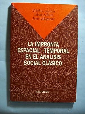 LA IMPRONTA ESPACIAL-TEMPORAL EN EL ANÁLISIS SOCIAL CLÁSICO: LUCCHINI, Cristina + ...