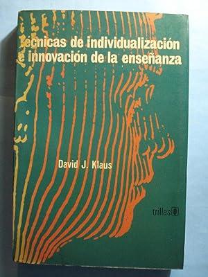 TÉCNICAS DE INDIVIDUALIZACIÓN E INNOVACIÓN DE LA ENSEÑANZA: KLAUS, ...