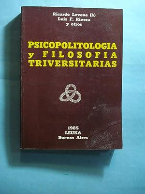 PSICOPOLITOLOGÍA Y FILOSOFÍA TRIVERSITARIAS: LEVENE, Ricardo (h) + RIVERA, Luis F Y ...