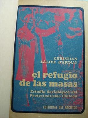 EL REFUGIO DE LAS MASAS. ESTUDIO SOCIOLÓGICO DEL PROTESTANTISMO CHILENO: LALIVE D EPINAY, ...