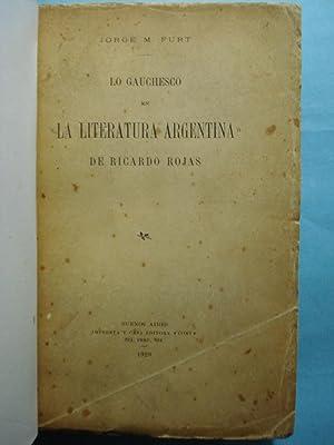 """LO GAUCHESCO EN """" LA LITERATURA ARGENTINA """"DE RICARDO ROJAS: FURT, Jorge M."""