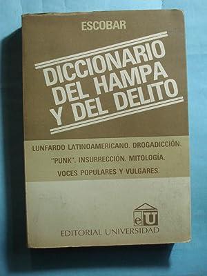 """DICCIONARIO DEL HAMPA Y DEL DELITO. LUNFARDO LATINOAMERICANO. DROGADICCIÓN. """"PUNK""""..."""