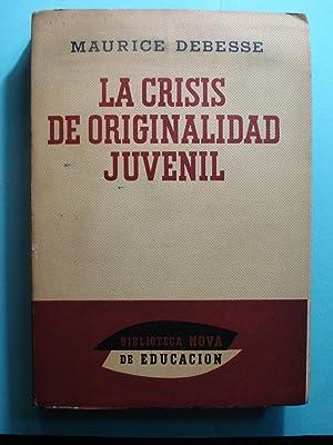 LA CRISIS DE ORIGINALIDAD JUVENIL: DEBESSE, Maurice