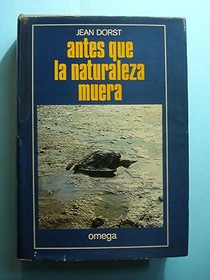 ANTES QUE LA NATURALEZA MUERA: DORST, Jean